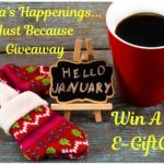 Just Because Giveaway, Giveaway, Win