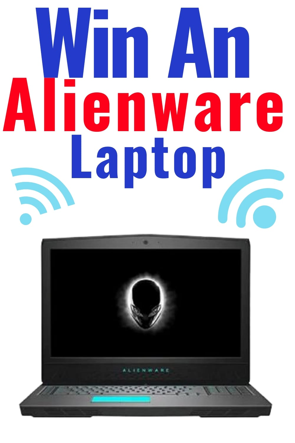 Alienware Laptop ~ Enter To #Winit – sweeps ends 5-24