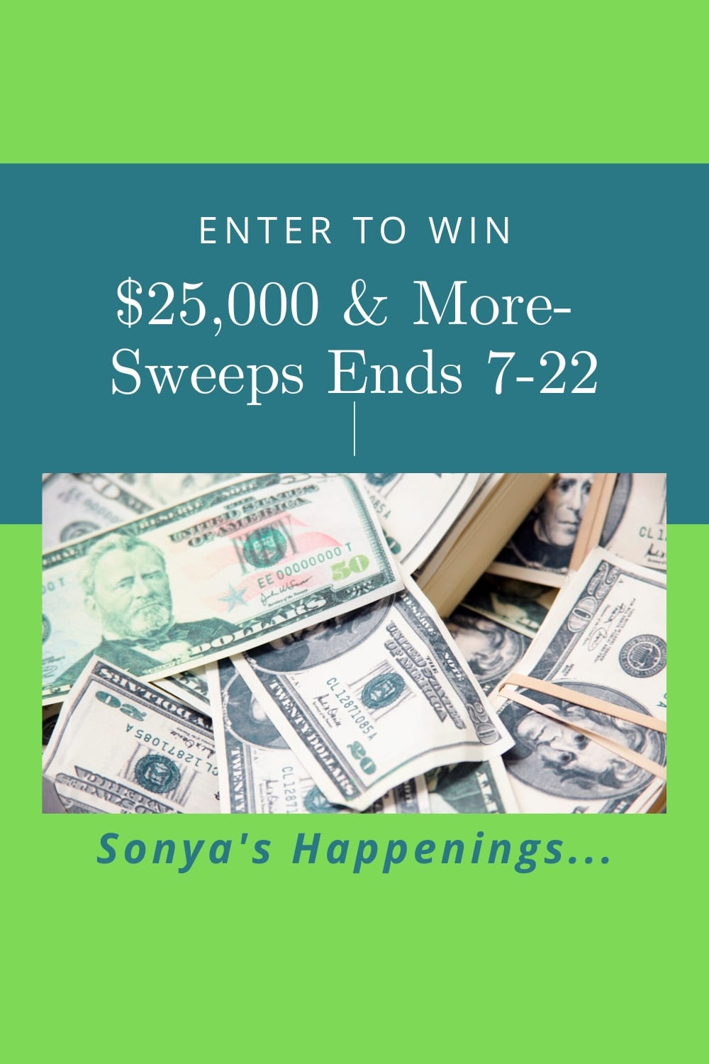 Win $25000 cash (and more) ~ sweeps ends 7-22