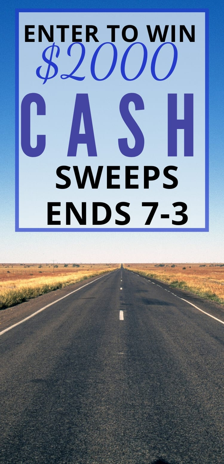 Enter To Win $2000 Cash ~ Sweeps Ends 7-3