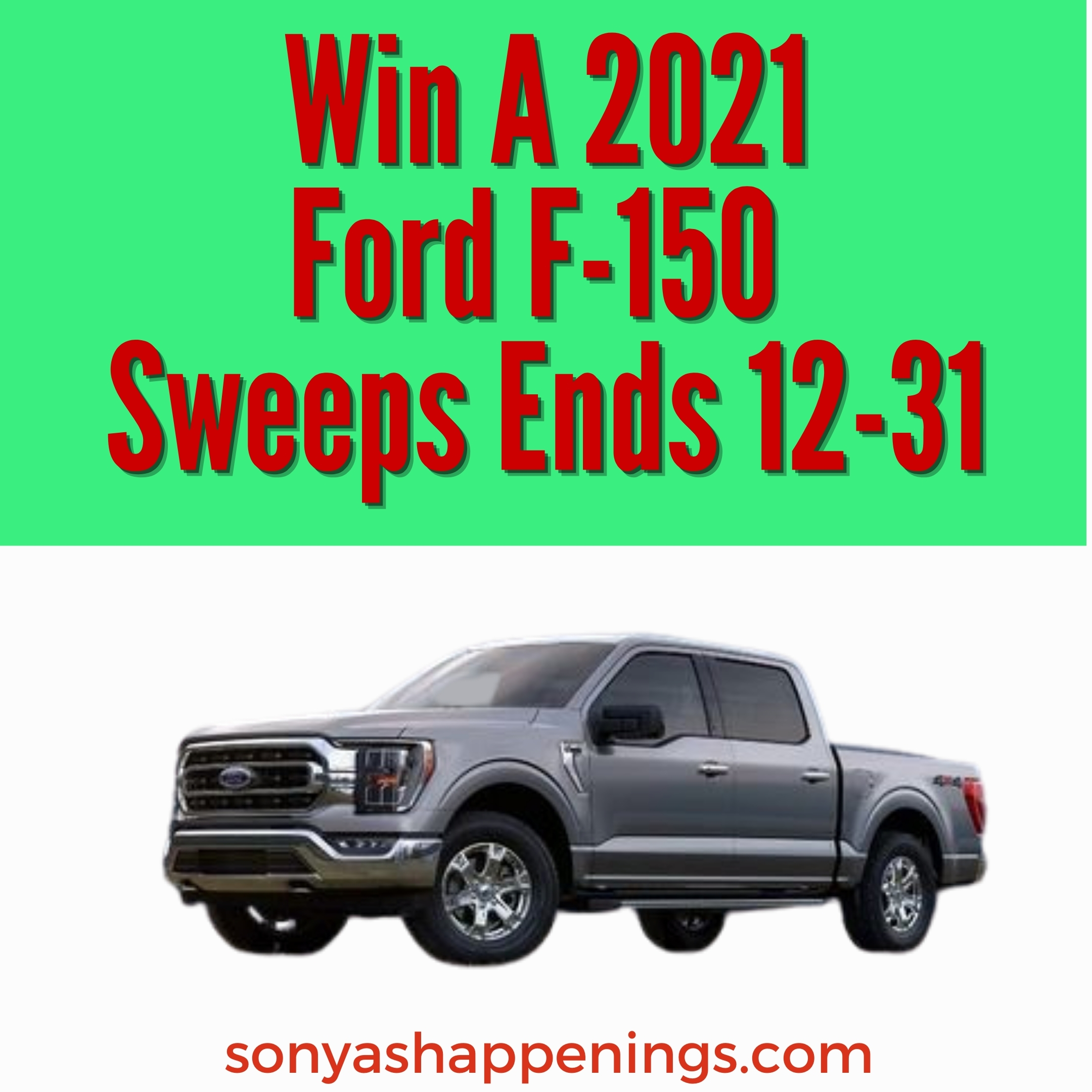 Win a 2021 Ford F-150 ~ sweeps ends 12-31