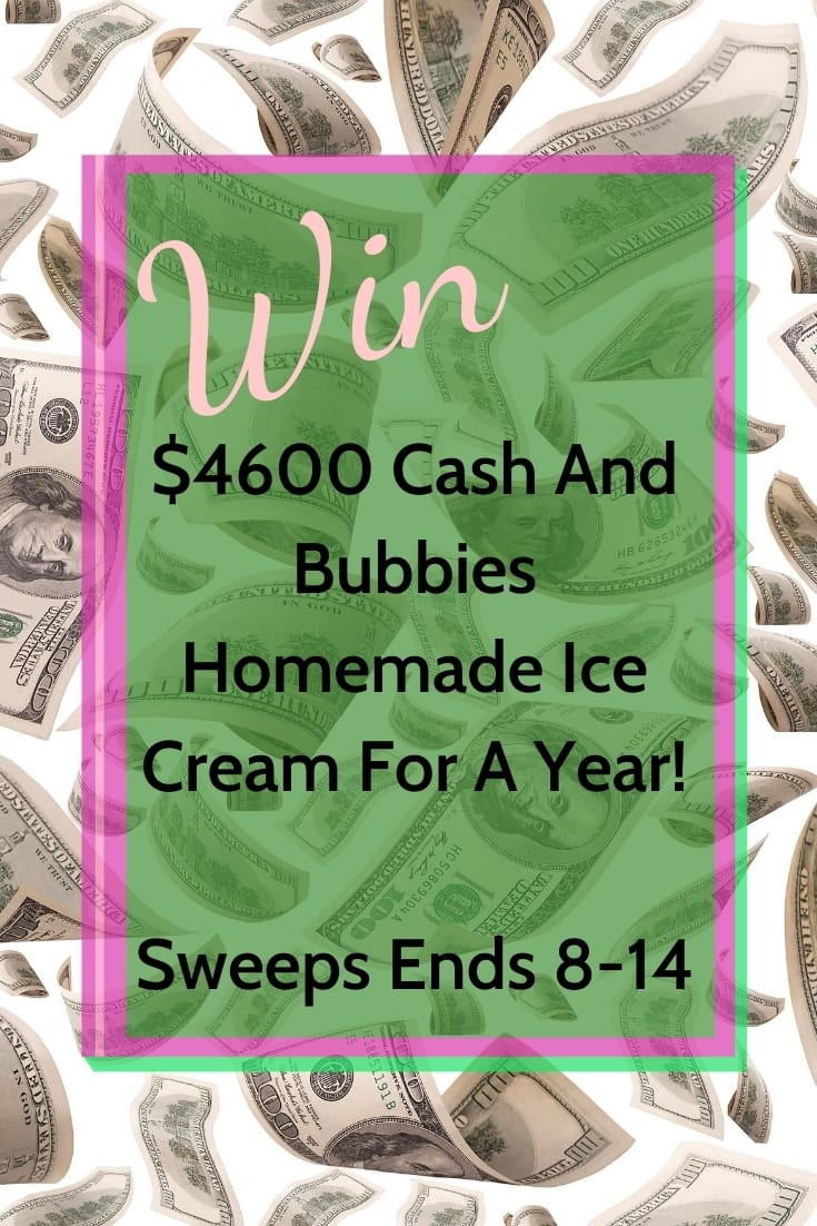 Win $4600 Cash plus a year\'s supply of Bubbies Homemade Ice Cream ~ sweeps ends 8-14
