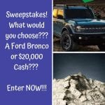 bronco or $20,000 cash sweeps
