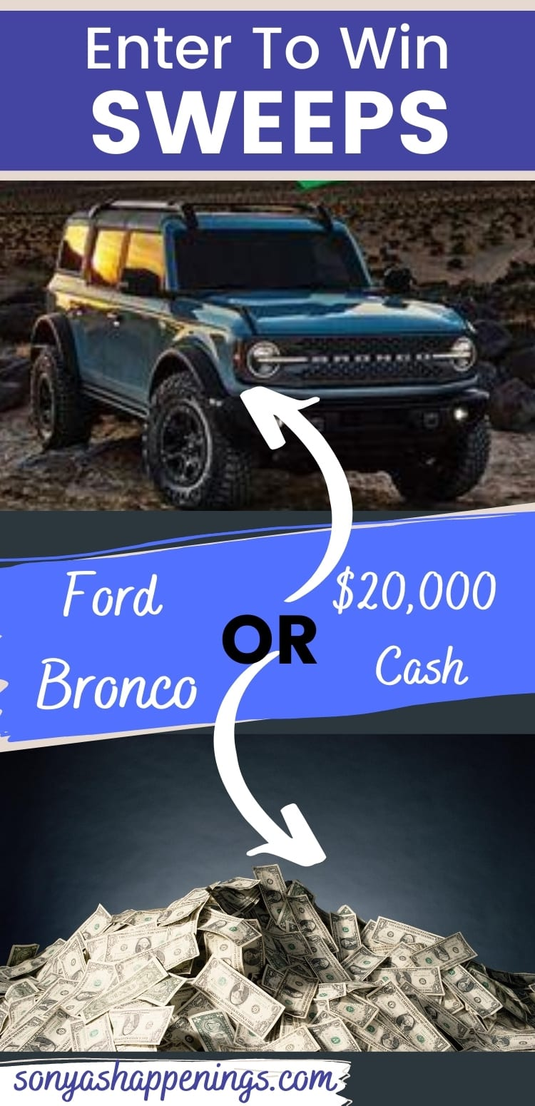 Win a Ford Bronco or $20,000 cash ~ sweeps ends 10-5