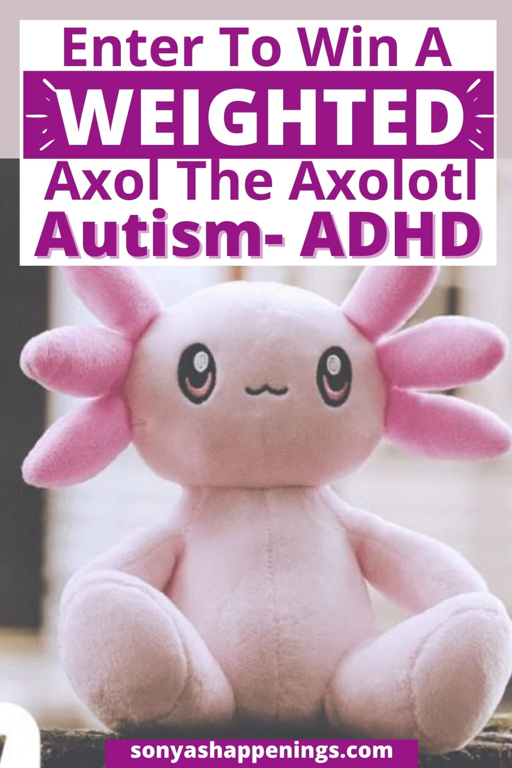 Win a weighted Axol The Axolotl ~ giveaway ends 1-3
