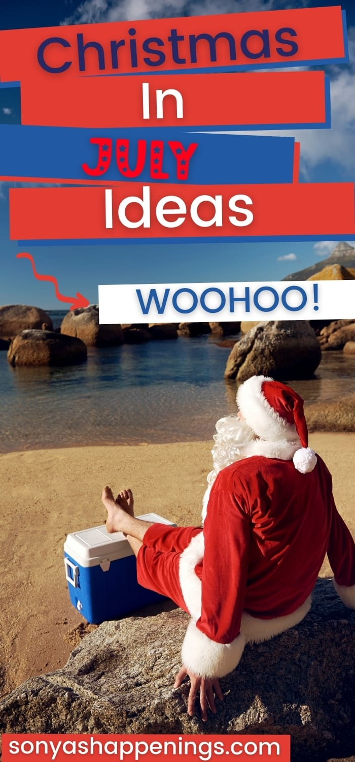 Christmas In July Ideas ~ Do You Need A Few???