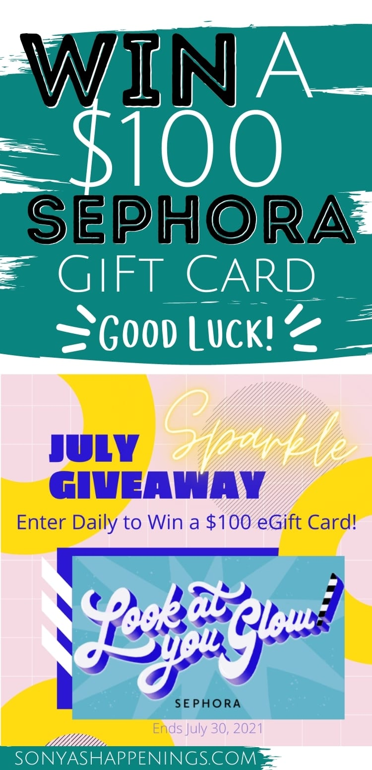 Win A $100 Sephora Gift Card ~ Giveaway Ends 7-30